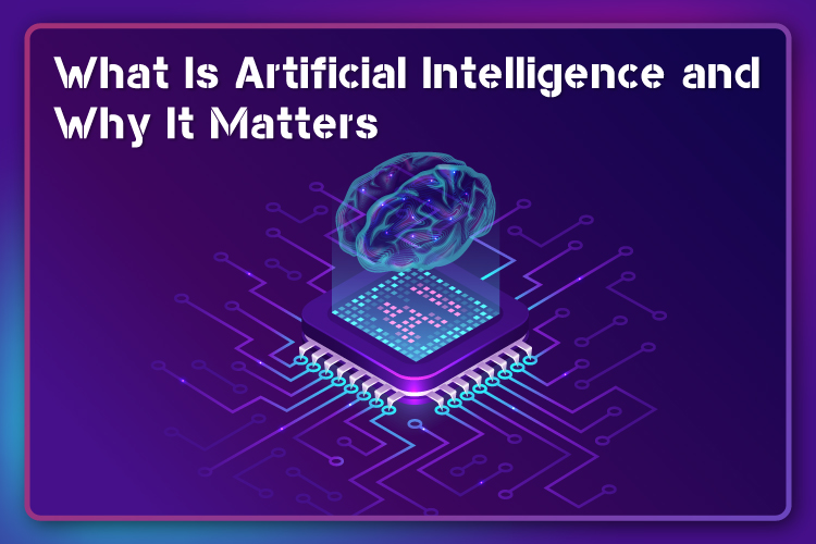 What Is Artificial Intelligence and Why It Matters? – Tireless IT Services